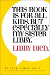 This Book Is For All Kids Especially My Sister Libby. Libby Died.