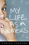 My Life as a Rhombus
