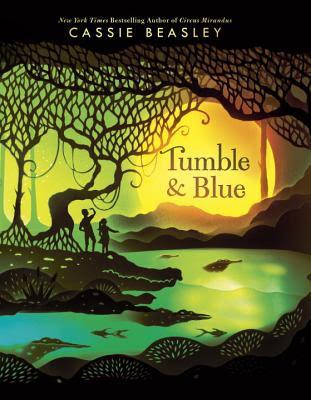Book Trailer: Tumble & Blue by Cassie Beasley