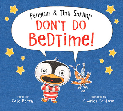 New Voice: Cate Berry on Penguin & Tiny Shrimp Don't Do Bedtime!